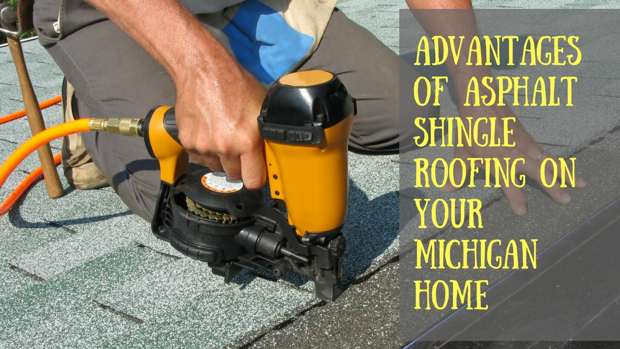 Advantages of Asphalt Shingle Roofing on Your Michigan Home