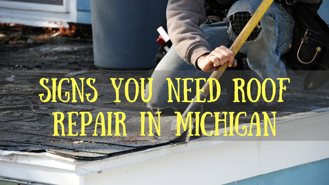 Signs You Need Roof Repair in Michigan