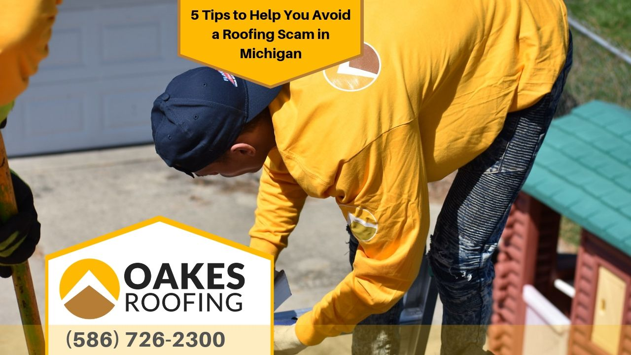 5 Tips to Help You Avoid a Roofing Scam in Michigan