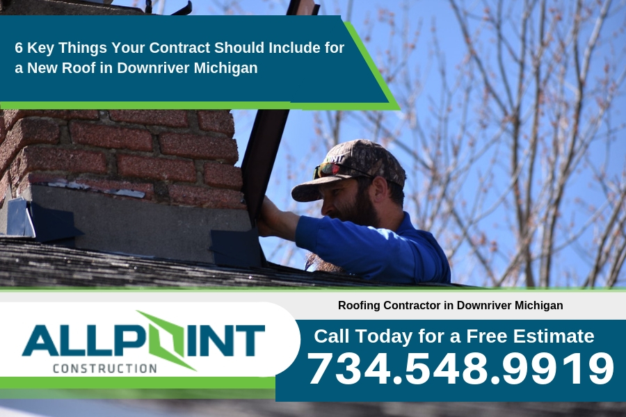 6 Key Things Your Contract Should Include for a New Roof in Downriver Michigan
