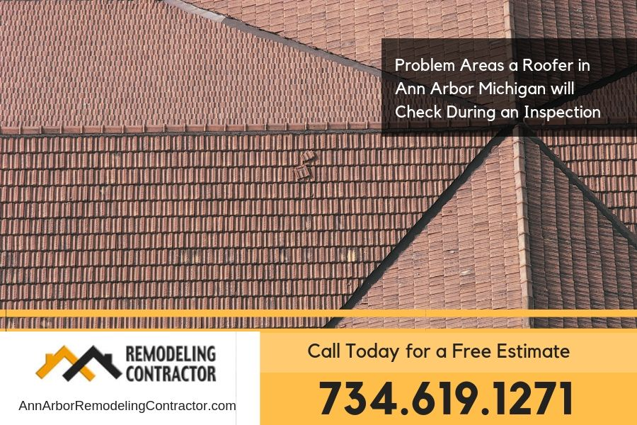 Problem Areas a Roofer in Ann Arbor Michigan will Check During an Inspection