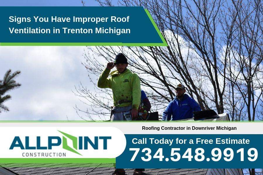Signs You Have Improper Roof Ventilation in Trenton Michigan