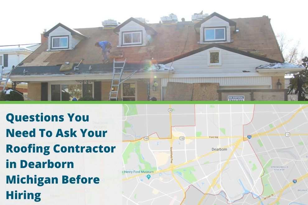 Questions You Need To Ask Your Roofing Contractor in Dearborn Michigan Before Hiring
