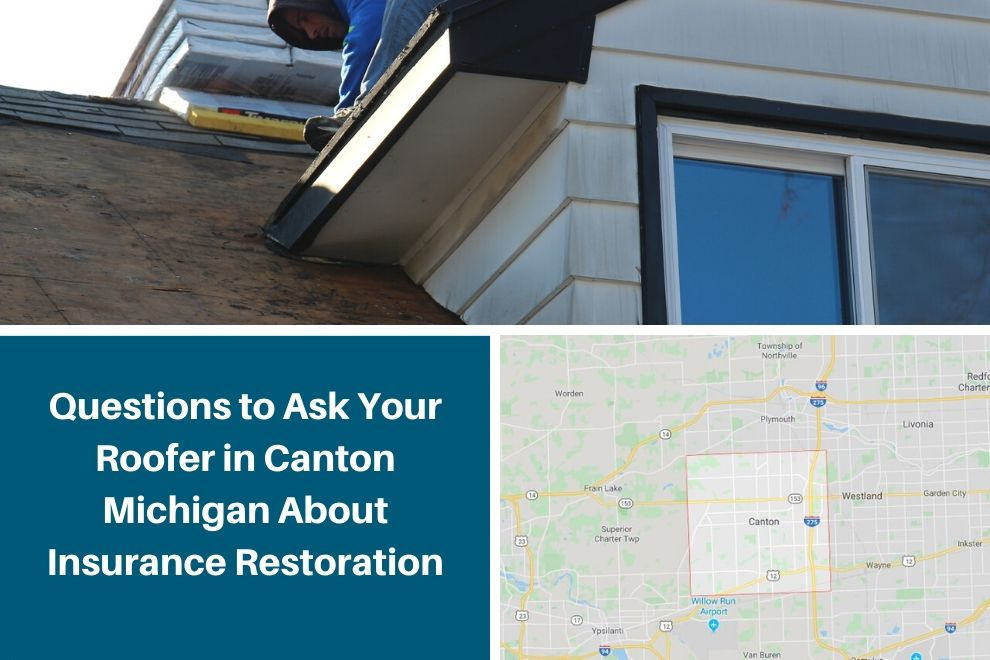 Questions to Ask Your Roofer in Canton Michigan About Insurance Restoration