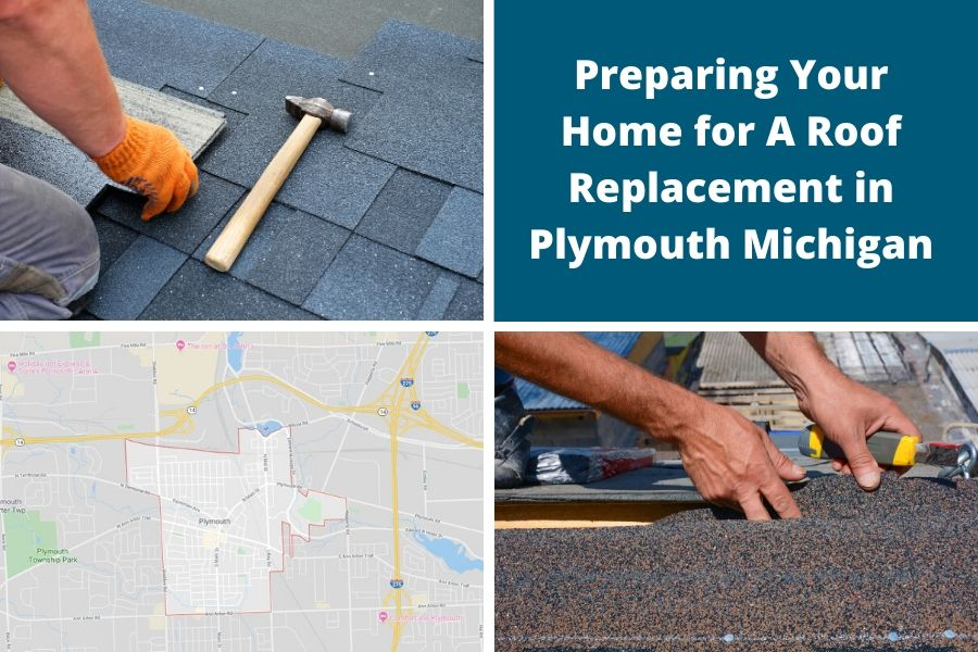 Preparing Your Home for A Roof Replacement in Plymouth Michigan