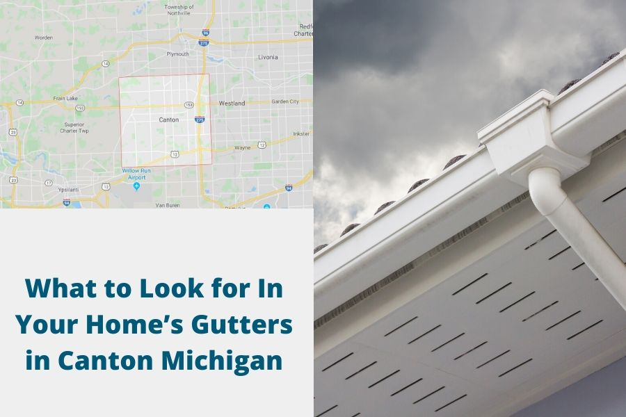 What to Look for In Your Home's Gutters in Canton Michigan